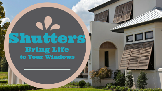 Bring Life To Your Windows With Shutters