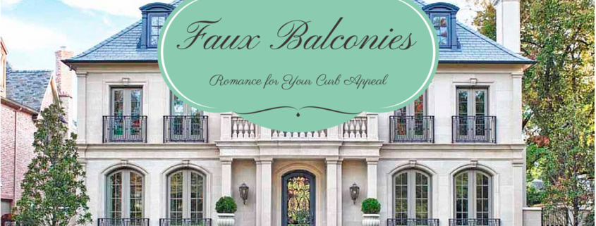 Faux Balconies - Add Romance to Your Curb Appeal